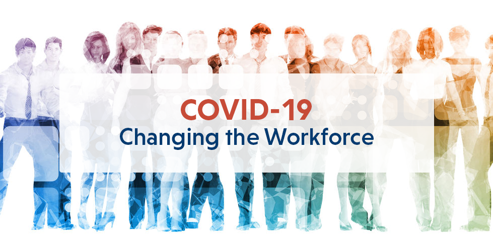 COVID19 Changing the Workforce